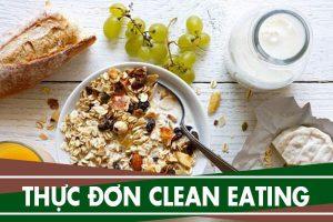 Gợi ý thực đơn clean eating tăng cơ giảm mỡ 7 ngày trong tuần