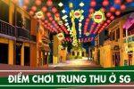 Những địa điểm vui chơi trung thu ở Sài Gòn Tphcm