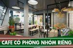 Quán cafe có phòng riêng cho nhóm ở Tphcm, Hà Nội