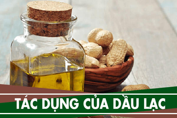 Tác dụng của dầu lạc (vừng, đậu phộng) đến làm đẹp, sức khỏe