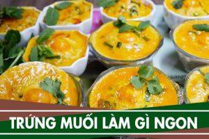 Trứng vịt muối làm món gì ngon, cách ăn trứng muối ngon