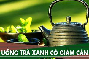 Uống trà xanh có giúp giảm cân không?