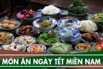Các món ăn ngày tết của người miền Nam - Phong tục truyền thống
